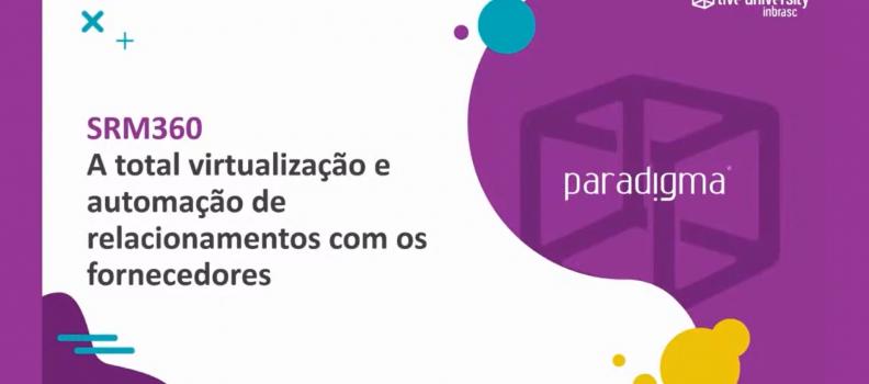 SRM | A total virtualização e automação de relacionamentos com os fornecedores – Gérson Schmitt